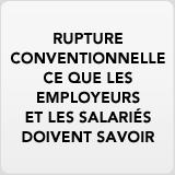 Rupture conventionnelle ce que les employeurs et salari�s doivent savoir
